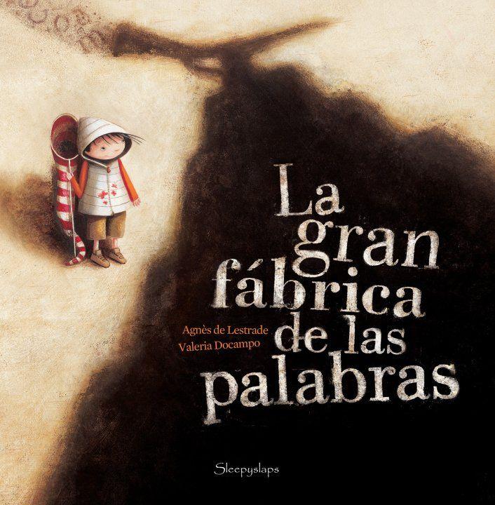 soñando cuentos: LA GRAN FÁBRICA DE LAS PALABRAS.