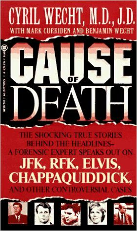 Cause Of Death ** by Cyril Wecht with Mark Curriden and Benjamin Wecht