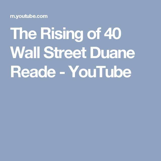 The Rising of 40 Wall Street Duane Reade - YouTube