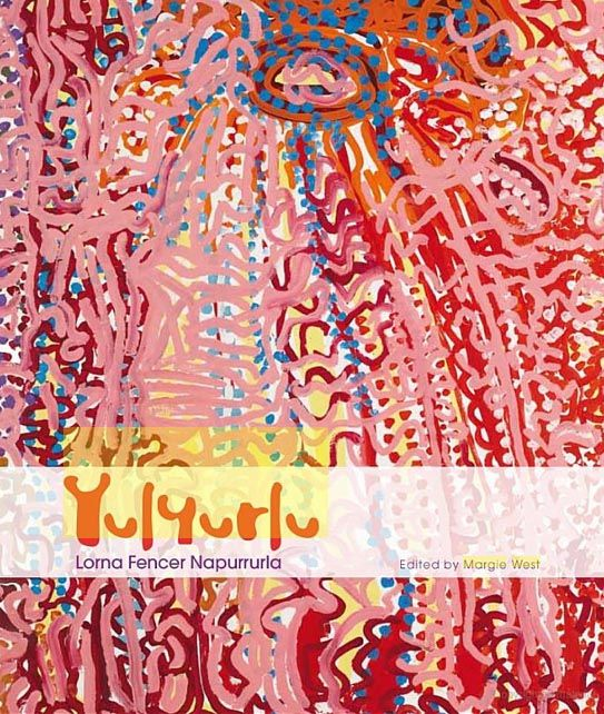 Margie West  Yulyurlu  2011  Book  $35 AUD