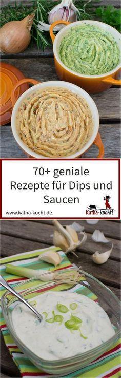 Mehr als 70 geniale Rezepte für Dips und Saucen zu jedem Anlass - katha-kocht!