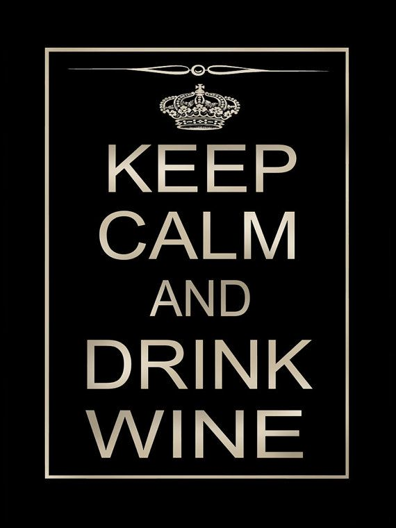 Keep Calm and Drink Wine 16x20 Typography Print