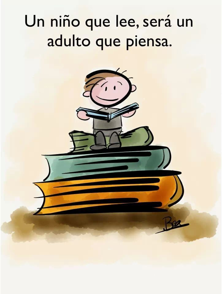 Lectura=Reading: A child who reads will be an adult who thinks.