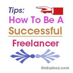 Tips on How to be A Successful Freelancer! Learn here http://www.all-pinoy.com/tips-become-successful-freelancer-online/  #becomeasuccessfulfreelancer