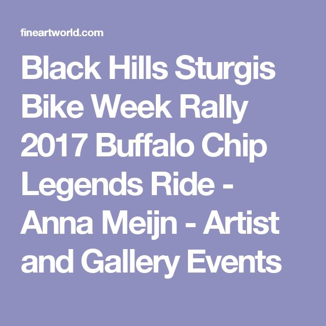 Black Hills Sturgis Bike Week Rally 2017 Buffalo Chip Legends Ride - Anna Meijn - Artist and Gallery Events