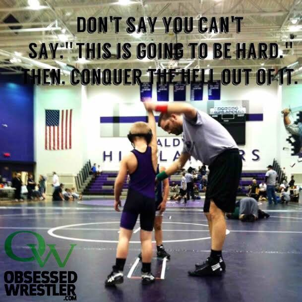 Never Say You Can't!  S H A R E to Inspire Others !!  #Motivation #Wrestling #ObsessedWrestler
