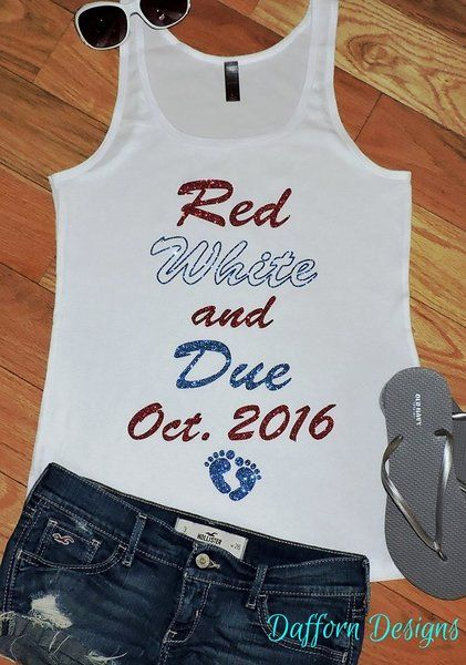 RED WHITE and DUE Pregnancy Shirt - Bling! Perfect Custom Pregnancy Tank Top for the 4th Of July & Labor Day! Pregnancy Announcement Shirt!