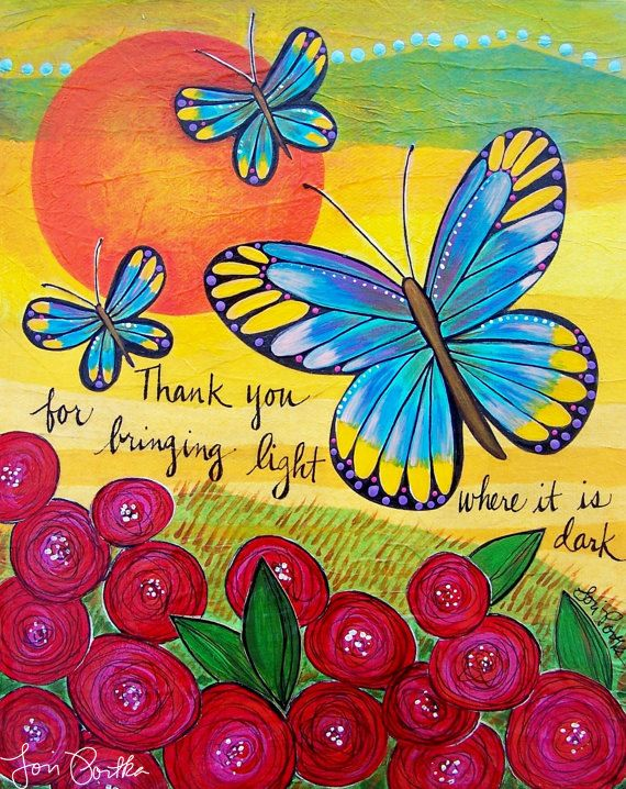 Thank you for bringing light where there is dark. :: Love this from artist Lori Portka