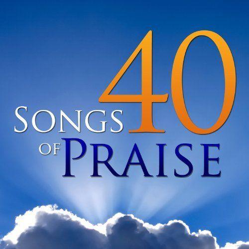 40 Songs of Praise Go Worship