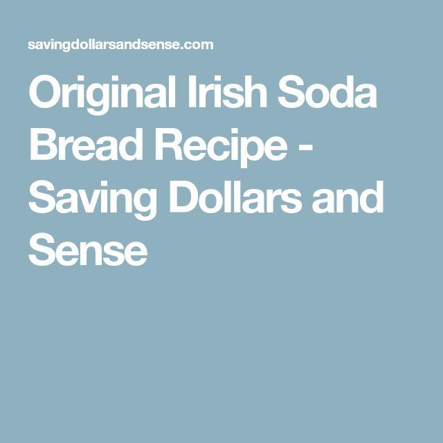 Original Irish Soda Bread Recipe - Saving Dollars and Sense