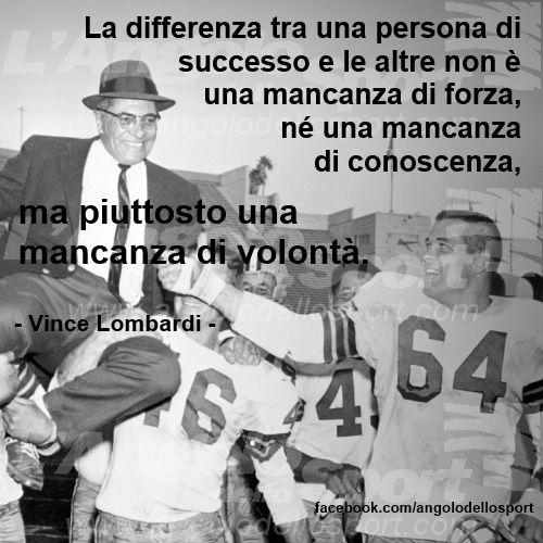 La differenza tra una persona di successo e le altre... (Vince Lombardi) #sport #sportivational #quotes #citazioni #pnl www.angolodellosport.com
