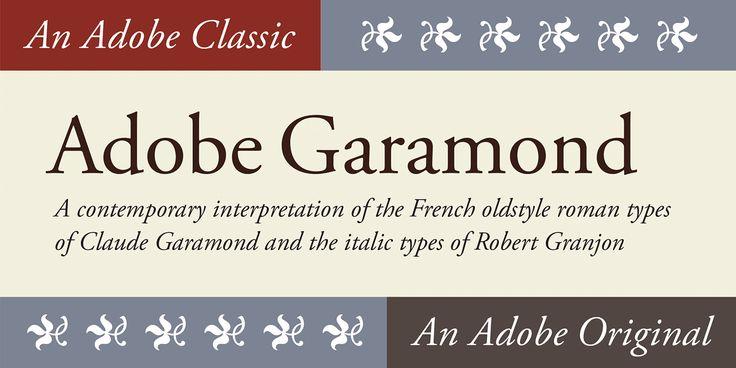 Check out the Adobe® Garamond® Pro font at Fontspring. An Adobe Originals design, and Adobe's first historical revival, Adobe Garamond is a digital interpretation of the roman types of Claude Garamond and the italic types of Robert Granjon.