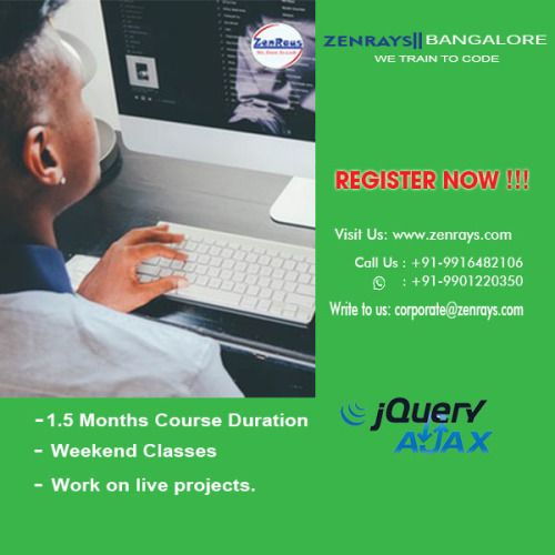 Registration opens for the upcoming new batch for Jquery & Ajax Training in Bangalore at ZenRays. Hands-on coding from day 1 of the class. The course includes working on real time Live Project. We also provide 100% Placement Support. (Classroom & Online options available). For more info, Visit www.zenrays.com | Write to corporate@zenrays.com | Call: +919916482106 | WhatsApp: 9901220350
