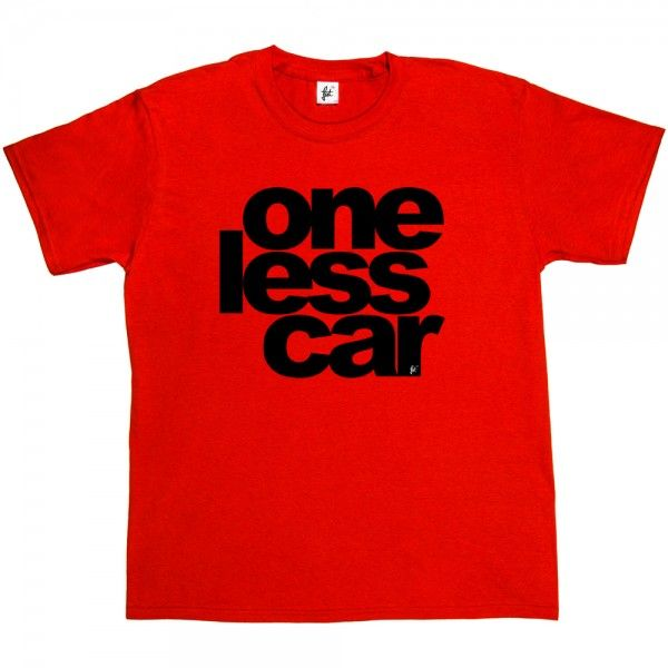 One Less Car Environment Cycling Cyclist Bike - Fancy A T-Shirt