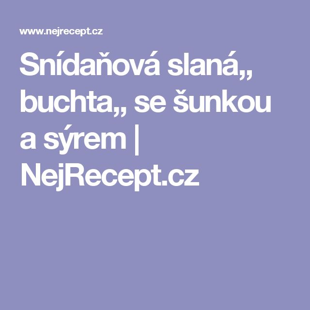 Snídaňová slaná,, buchta,, se šunkou a sýrem | NejRecept.cz