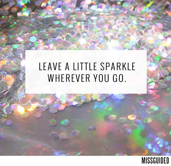 Always sparkle.