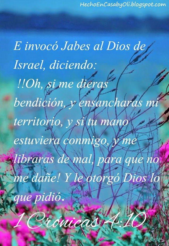 1 Crónicas 4:10 E invocó Jabes al Dios de Israel, diciendo: ¡Oh, si me dieras…