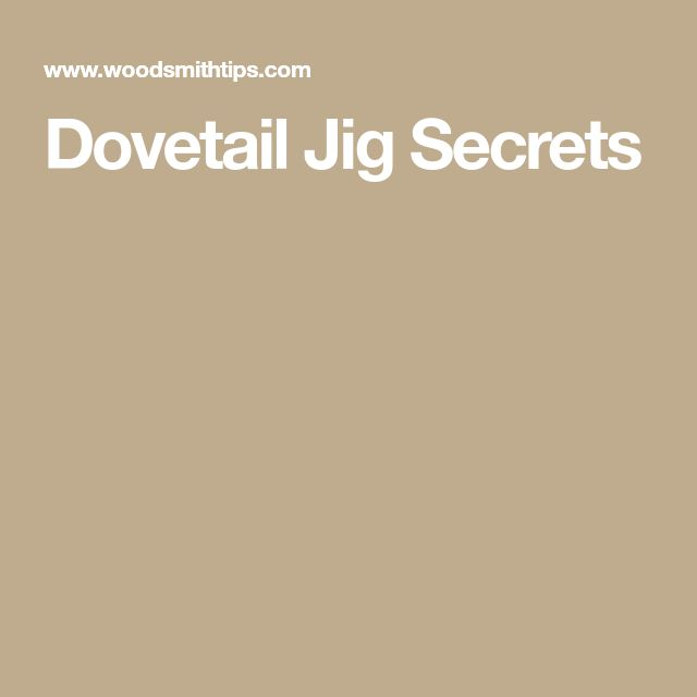 Dovetail Jig Secrets