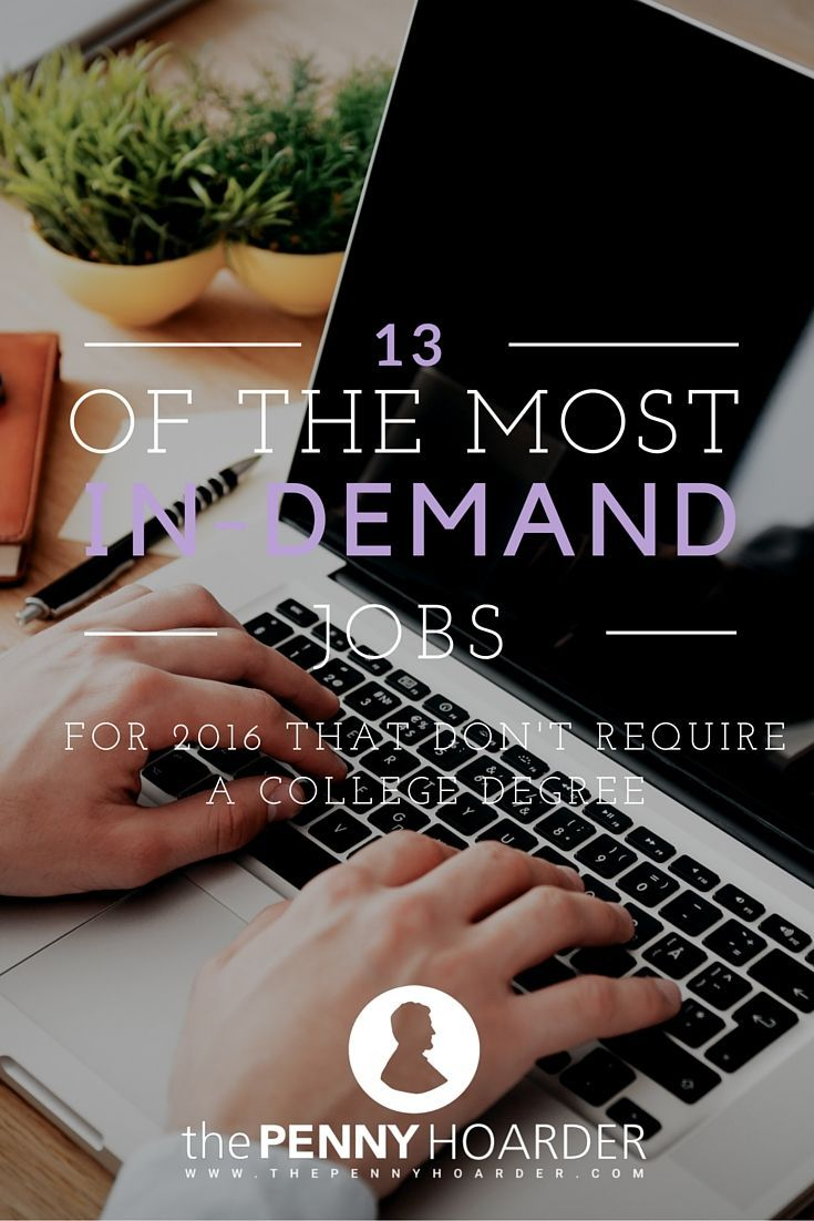 13 Of The Most In Demand Jobs For 2016 Donu0027t Require A College Degree