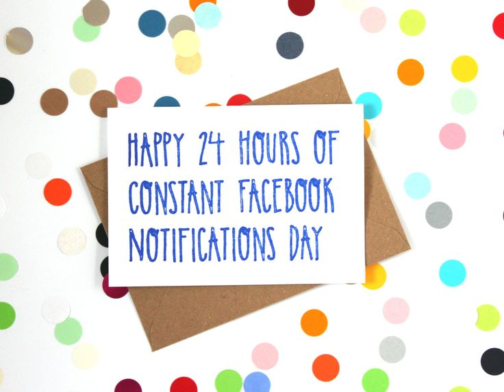 Funny Facebook Birthday Card. Happy 24 Hours of Constant Facebook Notifications Day. Handmade. - pinned by pin4etsy.com
