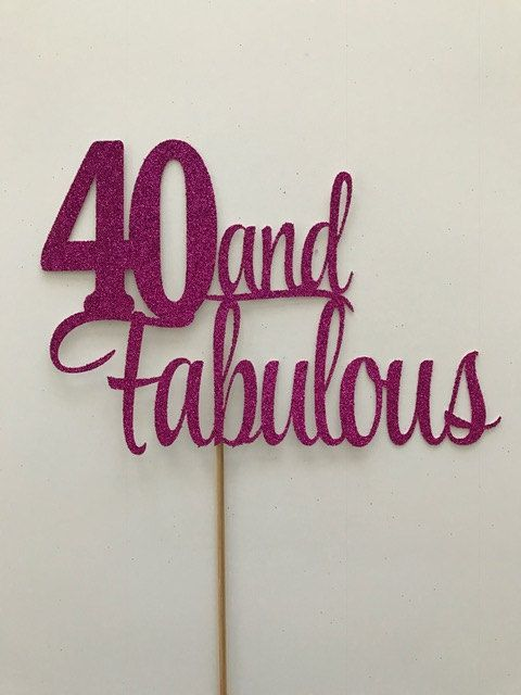 Forty And Fabulous This Listing Includes One Gold Glitter