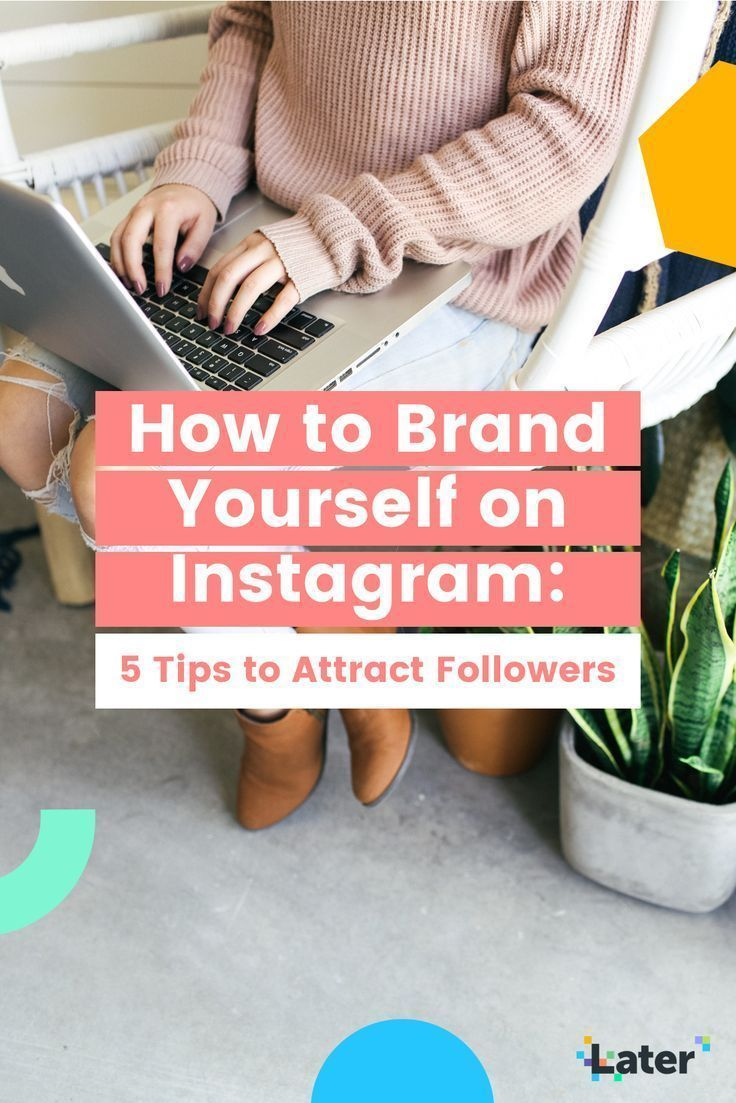How to Brand Yourself on Instagram: 5 Tips to Attract Followers