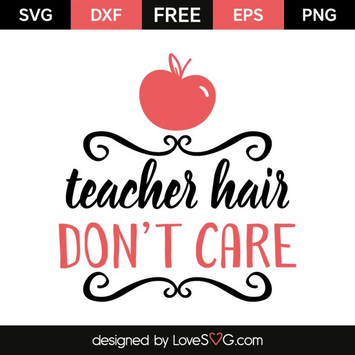 *** FREE SVG CUT FILE for Cricut, Silhouette and more *** Teacher hair don't care