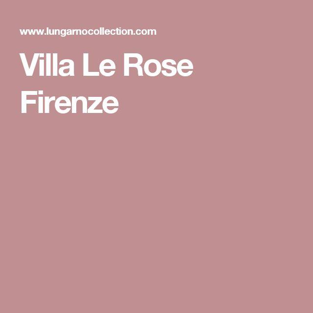 Villa Le Rose Firenze