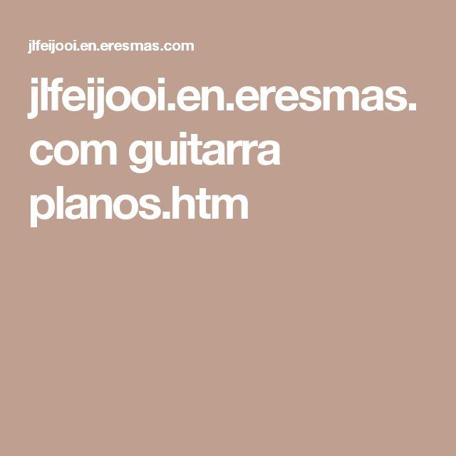 jlfeijooi.en.eresmas.com guitarra planos.htm