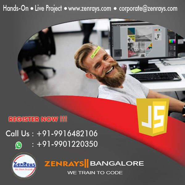If you honestly want to become a JavaScript Expert professional in the tech world, then you really need to join a hands-on training where you work on real time live project and code along with Industry Experts. ZenRays is the right place for you. Attend our 1st day session of JavaScript Training in Bangalore and find out. Classroom or Online sessions - Choice is yours. Call +91 9916482106, WhatsApp +91 9901220350, Write to corporate@zenrays.com.   Check out course contents at…