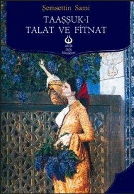 Taaşşuk-ı Talat ve Fitnat_Şemsettin Sami  Türk Edebiyatı ilk roman