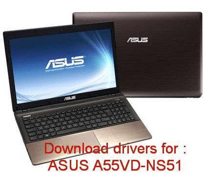 ASUS A55VD-NS51 - Download drivers for free - Windows 7 and Windows 8