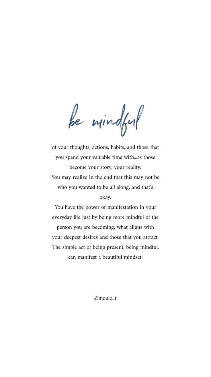Mindfulness is a powerful tool you've always had the power to manifest your true aspirations..
