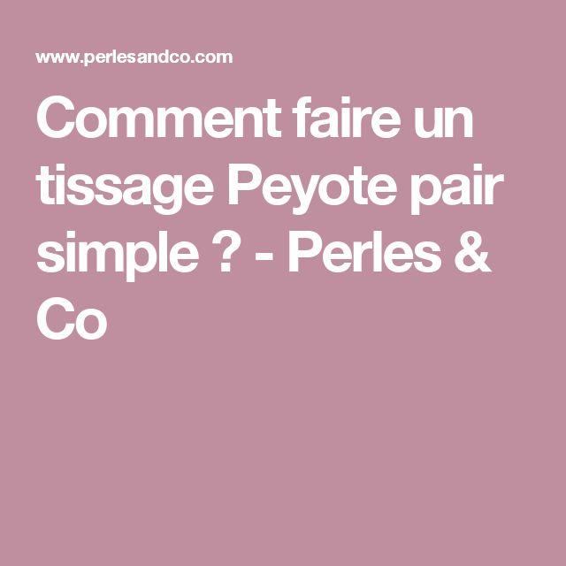Comment faire un tissage Peyote pair simple ? - Perles & Co
