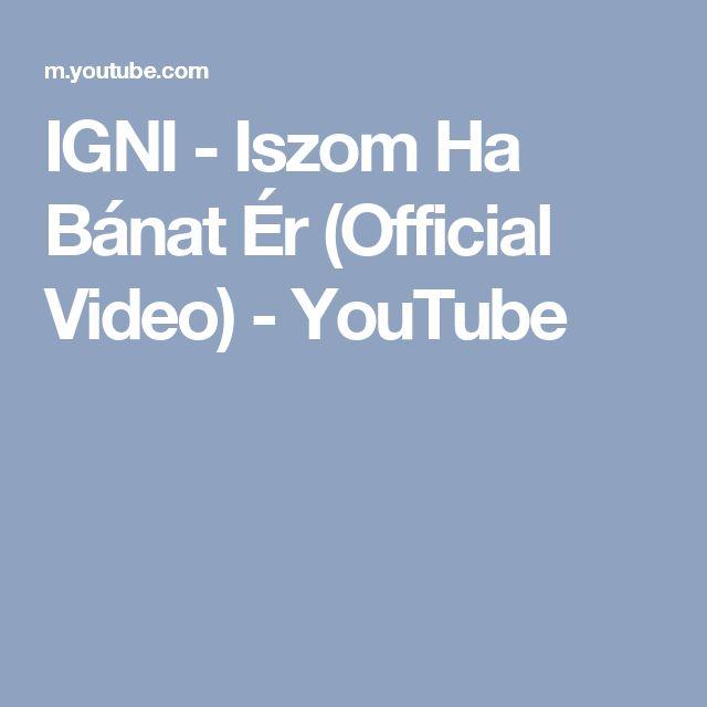 IGNI - Iszom Ha Bánat Ér (Official Video) - YouTube