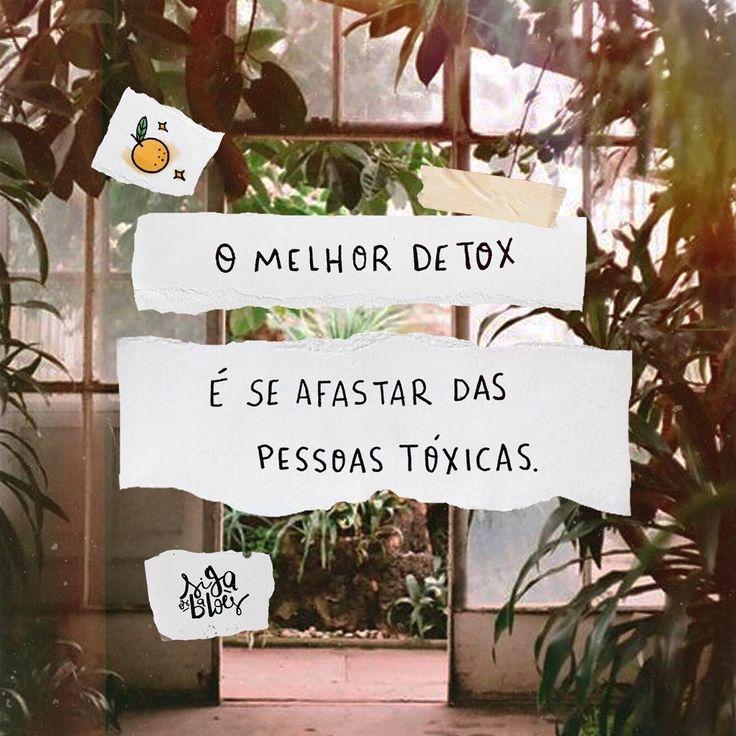 O melhor detox é se afastar das pessoas tóxicas.