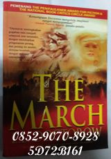 0852-9070-8928, Baca buku novel, buku novel terlaris, 5D72B161. Novel THE MARCH, by E.L. Doctorow Pada tahun 1864 Jenderal William Sherman membakar Atlanta dan menderapkan barisan enam puluh ribu tentaranya menuju timur,melalui Georgia ke laut,dan kemudian sampai di Caifornia. Pasukan yang dipimpinnya bertempur melawan pasukan Konfederasi dan berhasil menguasai wilayah itu, merambah perkebunan-perkebunan Selatan, merampas ternak dan hasil panen untuk kepentingan mereka sendiri…