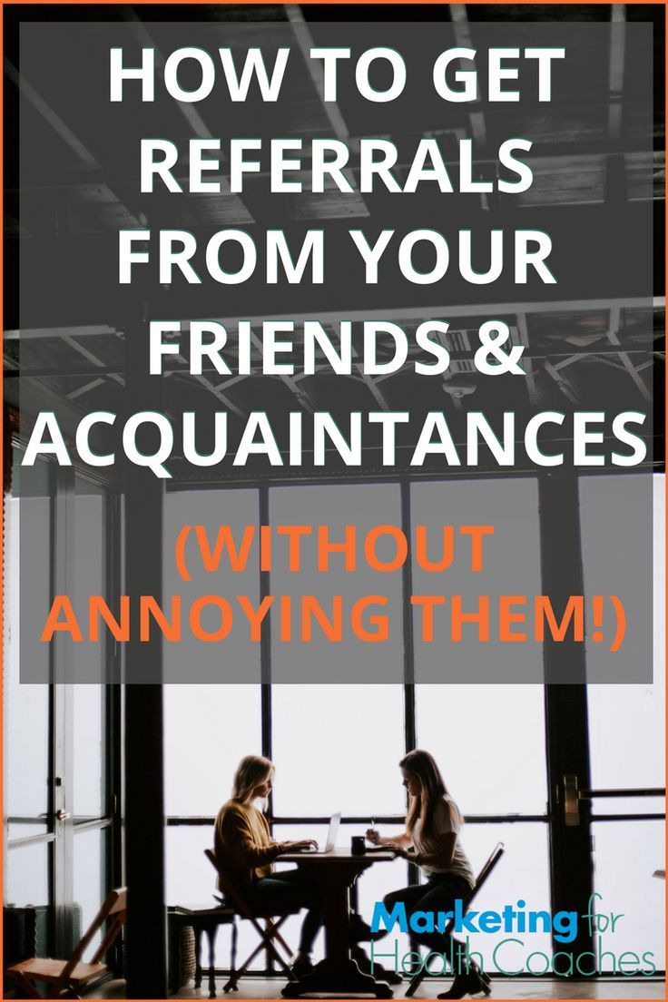 How To Get Referrals From Your Friends Acquaintances Without