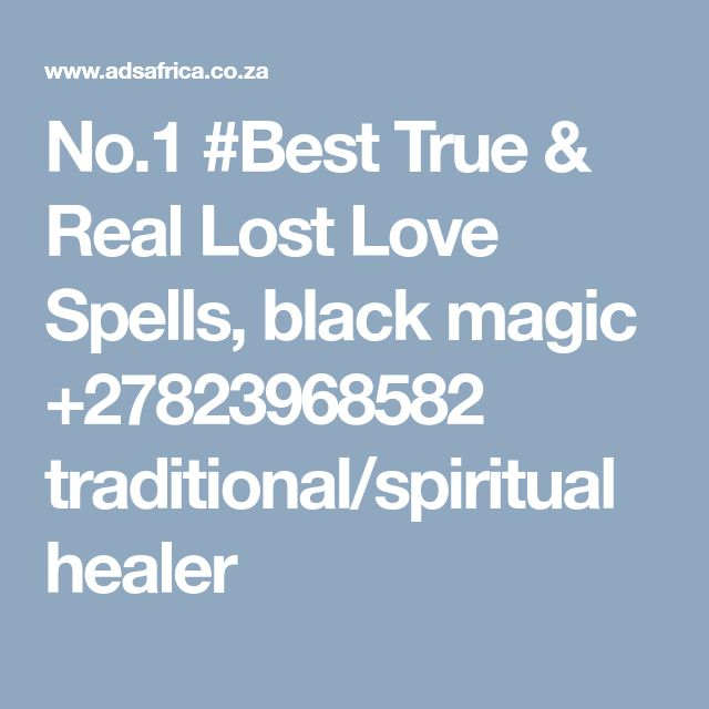 No.1 #Best True & Real Lost Love Spells, black magic +27823968582 traditional/spiritual healer