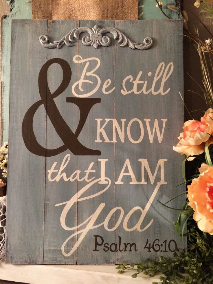 Be Still and Know that I am God handpainted pallet sign by REFINDdesigngals on Etsy https://www.etsy.com/listing/218471180/be-still-and-know-that-i-am-god