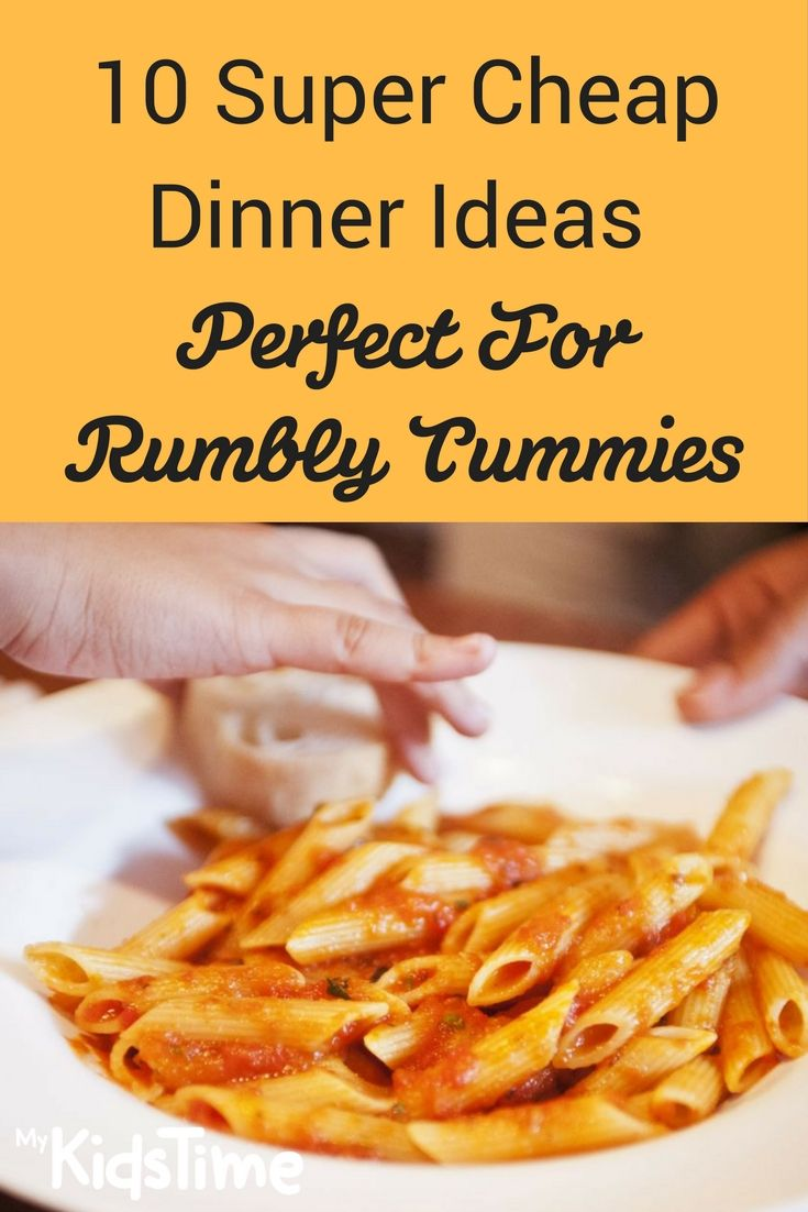 10 Super Cheap Dinner Recipes Perfect For Rumbly Tummies Cheap Dinner Recipes Cheap Dinners Recipes