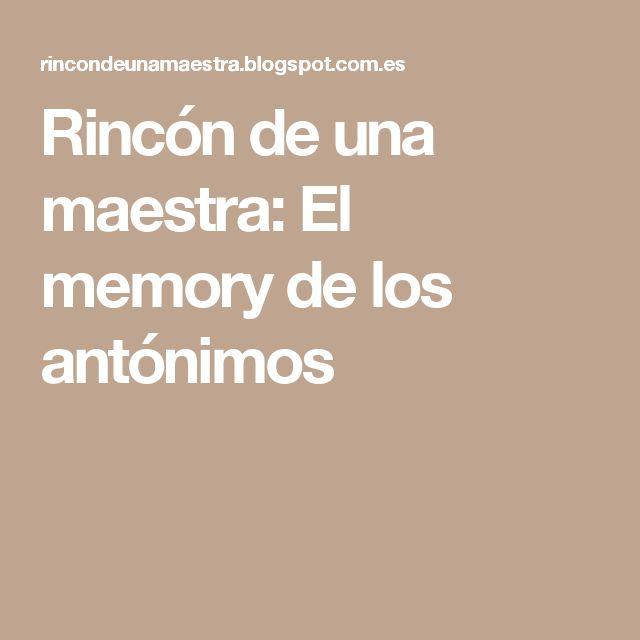 Rincón de una maestra: El memory de los antónimos