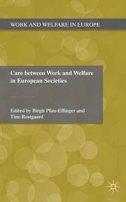 Care between work and welfare in European societies / edited by Birgit Pfau-Effinger and Tine Rostgaard - https://bib.uclouvain.be/opac/ucl/fr/chamo/chamo%3A1925026?i=0