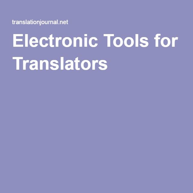 Electronic Tools for Translators
