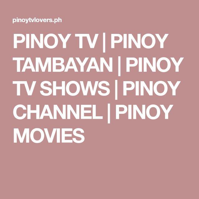 PINOY TV | PINOY TAMBAYAN | PINOY TV SHOWS | PINOY CHANNEL | PINOY MOVIES