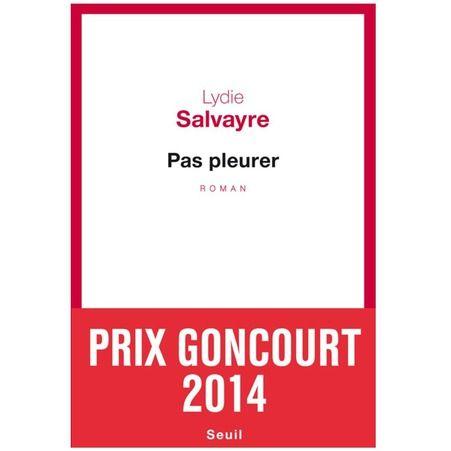 Pas pleurer Lydie Salvayre editions du Seuil