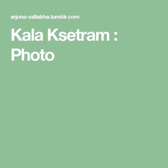 Kala Ksetram : Photo