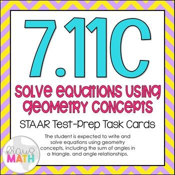 *NEWLY UPDATED MARCH 2018!* TEKS Aligned: 7.11C (Readiness Standard): The student is expected to write and solve equations using geometry concepts, including the sum of the angles in a triangle, and angle relationships. ______________________________________________________________________ THIS INCLUDES: -20 test-prep, multiple choice task cards -A student recording sheet that includes space for