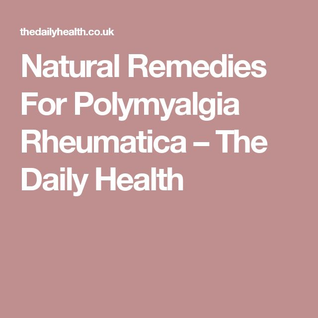 Natural Remedies For Polymyalgia Rheumatica – The Daily Health