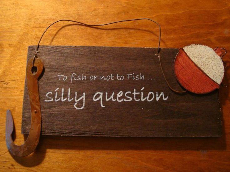 Rustic Fishing Signs | Fish or not to Fish Rustic Hook Bobber Lodge Log Cabin Home Decor Sign ...